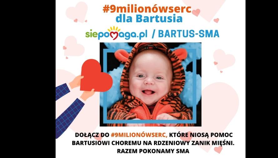 #9milionów serc dla Bartusia